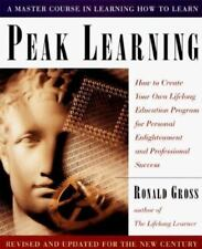 Peak Learning : How to Create Your Own Lifelong Education Program for Personal …