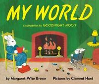 My World: By Margaret Wise Brown