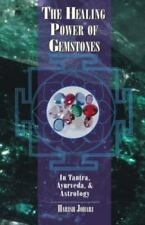 Very Good, The Healing Power of Gemstones: In Tantra, Ayurveda, and Astrology, H