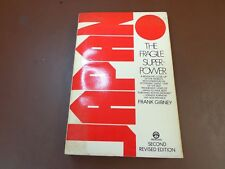 JAPAN: THE FRAGILE SUPER POWER  Frank Gibney 2nd Revised Edition A Meridain Book