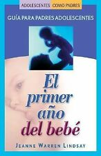 El primer ano del bebe: Guia para padres adolescentes (Teen Pregnancy and Parent