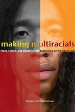 Making Multiracials: State, Family, and Market in the Redrawing of the Color ...