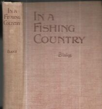 In a Fishing Country. by W.H. Blake. Toronto, 1922. 1st.ed.