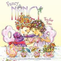 Fancy Nancy: Tea for Two by O'Connor, Jane