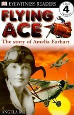 DK Readers: Flying Ace, The Story of Amelia Earhart (Level 4: Proficient Readers