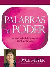 Palabras de Poder : Lo Que Usted Diga Puede Cambiar Su Vida by Joyce Meyer...