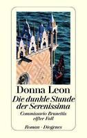 Die dunkle Stunde der Serenissima / Commissario Brunetti Bd.11 von Donna Leon