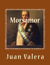 Morsamor : Peregrinaciones Heroicas y Lances de Amor y Fortuna by Juan Valera...