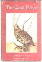That Quail, Robert by Margaret A. Stanger Vintage Hardcover with dust jacket
