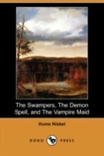 The Swampers, the Demon Spell, and the Vampire Maid by Hume Nisbet (2008,...