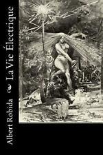 La Vie Électrique by Albert Robida (2016, Paperback)
