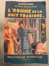 ROMAN POPULAIRE BIBLIOTHEQUE ROMANESQUE FERENCZI L'HOMME DE LA NUIT TRAGIQUE