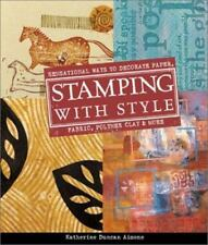 Stamping with Style: Sensational Ways to Decorate Paper, Fabric,-ExLibrary