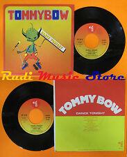 LP 45 7'' TOMMY BOW Dance tonight 1983 italy DISCOMAGIC NP 124 cd mc dvd*