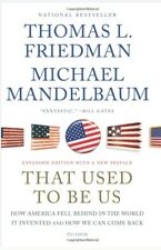 That Used to Be Us: How America Fell Behind in the World It I