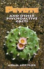 Peyote and Other Psychoactive Cacti by Adam Gottlieb (1997, Paperback)