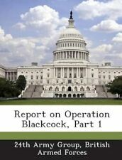 Report on Operation Blackcock, Part 1 by