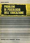 Mario Groppo PROBLEMI DI PSICOLOGIA DELL'EDUCAZIONE