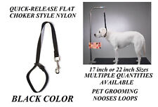 FLAT CHOKER QUICK RELEASE RESTRAINT NYLON LOOP Noose for Grooming Table Arm Bath