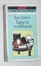 "47927 Isaac Asimov - Largo ai vedovi neri - Rizzoli Ed. speciale ""Oggi"" 1984"