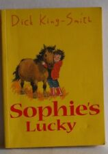 Sophie's Lucky by Dick King-Smith (Paperback, 2005) Children's horse fiction
