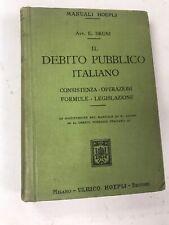 V14 Manuali Hoepli * Il Debito Pubblico Italiano 1915 Bruni