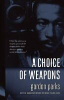 A Choice of Weapons: By Parks, Gordon