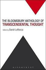 Le bloomsbury anthology of transcendental thought: de l'antiquité à la...