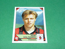 69 IGOR KOLYVANOV FOGGIA PANINI FOOTBALL CALCIATORI 1993-1994 CALCIO ITALIA