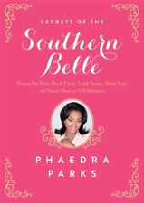Secrets of the Southern Belle: How to Be Nice, Wor