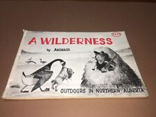 A Wilderness Outdoors In Northern Alberta by Andrasz 1970 Cartoon Book VERY RARE