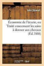 Economie de l'Ecurie, Ou Traite Concernant les Soins a Donner Aux Chevaux by...