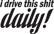 Guido questo SH * T Daily Paraurti Adesivo Vinile Novità Scherzo Auto/Furgone/finestra/VW