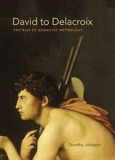 David to Delacroix: The Rise of Romantic Mythology (Hardback or Cased Book)