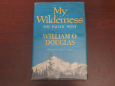 My Wilderness, The Pacific West (HC) biography signed William Douglas hardcover
