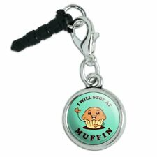I Will Stop at Muffin Nothing Funny Humor Mobile Cell Phone Headphone Jack Charm