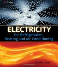 Electricity For Refrigeration Heating And Air Conditioning by Russell E. Smith