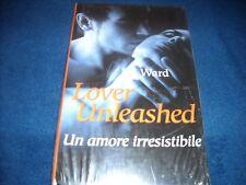 "J.R. Ward "" LOVER UNLEASHED"" Un amore irresistibile Ed. Club"
