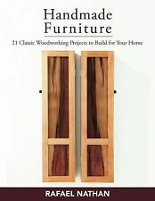 Handmade Furniture : 21 Classic Woodworking Projects to Build for Your Home...