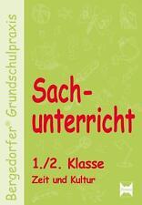 Sachunterricht. Zeit und Kultur. 1./2. Schuljahr von K. Walter Kohrs, Mona Dech…