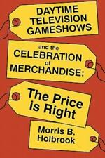 Daytime Television Gameshows and the Celebration of Merchandise : The Price.