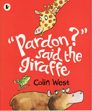 Preschool Bedtime Story Book: PARDON SAID THE GIRAFFE by Colin West - NEW