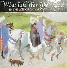 What Life Was Like: In the Age of Chivalry : Medieval Europe Ad 800-1500, , 0783