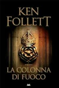 Ken FOLLETT - La colonna di fuoco (nuovo, copertina rigida)