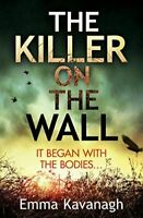 The Killer On The Wall, Kavanagh, Emma, Very Good, Paperback