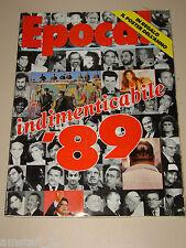 EPOCA=1990/2047=INDIMENTICABILE ANNO 1989=FOTOGRAFIE=STORIA=ARTICOLI=