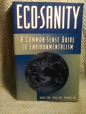Eco-Sanity: A Common Sense Guide To Environmentalism 1994 paperback  0963202731