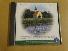 CD / HOW GREAT THOU ART - A LAND WHERE LIVING WATERS FLOW