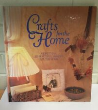 Crafts for the Home - More Than 100 Beautiful Designs for the Home Hobby Book