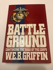 """BATTLE GROUND"" CONTINUING SAGA OF THE CORPS--1993-H/C/D/J-BY W.E.B.GRIFFIN"